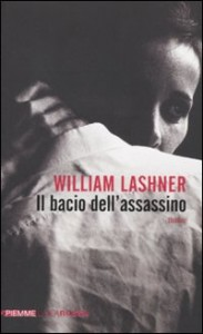 Il bacio dell'assassino di William Lashner