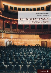 Questo fantasma, il critico a teatro di Andrea Porcheddu e Roberta Ferraresi