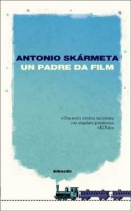 Un padre da film di Antonio Skarmeta