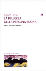 La bellezza della persona buona di Agnes Heller